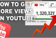 3 Easy Ways to Get More Views To Your YouTube Videos