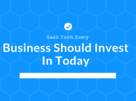 6 SaaS tools every business should invest in today