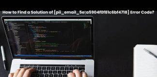 How to Find a Solution of [pii_email_5ea5904f0f81c6bf4718] Error Code?